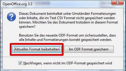 CSV-Dateien mit OpenOffice Excel bearbeiten: Aktuelles Format beibehalten